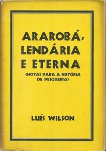 Ararobá, Lendária e Eterna
