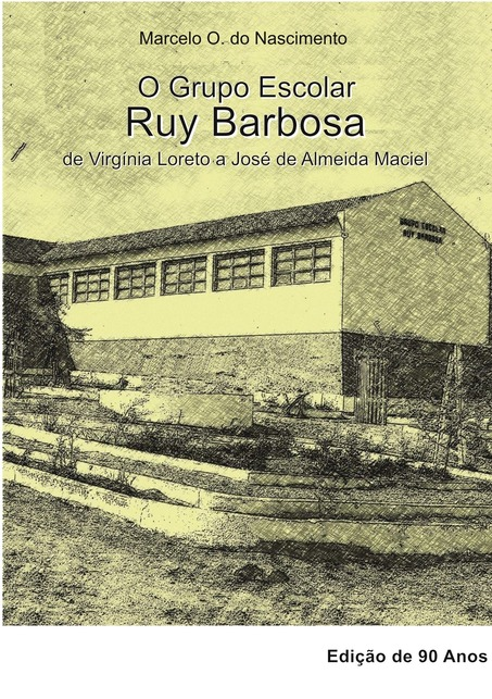 Os 90 anos do Grupo Escolar Rui Barbosa